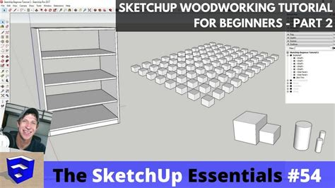 sketchup tutorial woodworking sketchup woodworking tutorial for beginners part 2