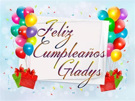 imagenes feliz cumpleaños gladys feliz cumplea 241 os gladys im 225 genes con nombres para