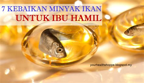 Minyak Ikan Untuk Janin a wahmpire s diary 7 kebaikan minyak ikan untuk ibu