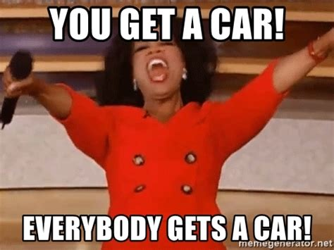 Oprah And You Get A Car by The Gallery For Gt Oprah You Get A Car Meme
