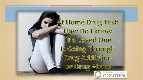 Detox For Drugs At Home by At Home Test How Do I If A Loved One Is