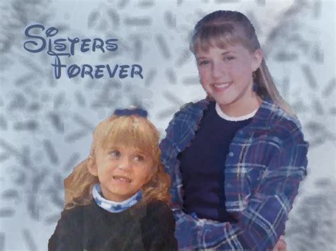 Sisters Forever Full House Wallpaper 4671830 Fanpop