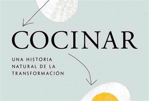 libro cocinar cooked a natural libro cocinar una historia natural de la transformaci 243 n