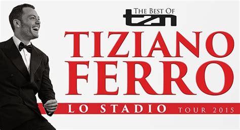 biglietti vasco tour 2015 scaletta concerto tiziano ferro tour 2015 date biglietti