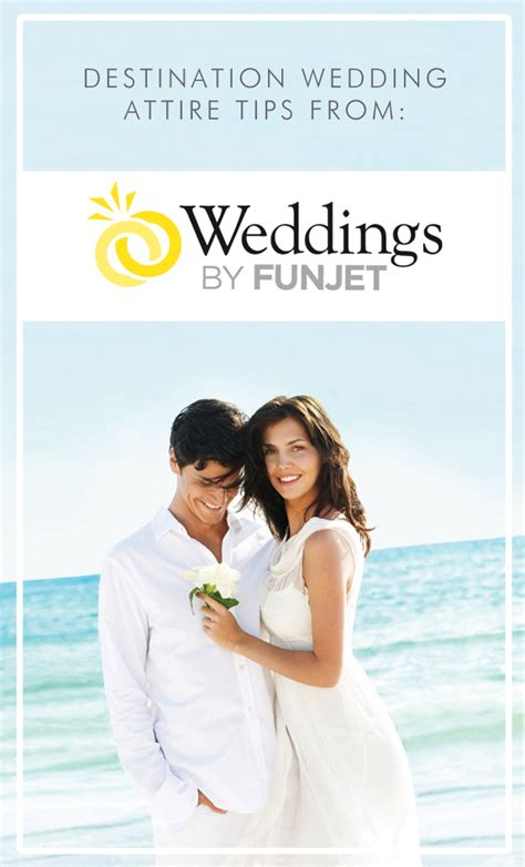 Wedding Attire Tips by Destination Wedding Attire Tips From Weddings By Funjet