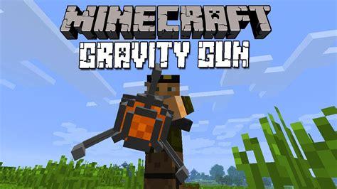 mods in minecraft guns gravity gun minecraft mod viyoutube