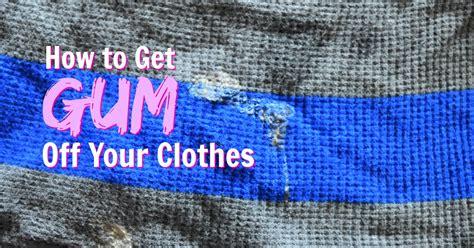 top 28 how do you get gum clothes how to get gum off your clothing trusper how to remove