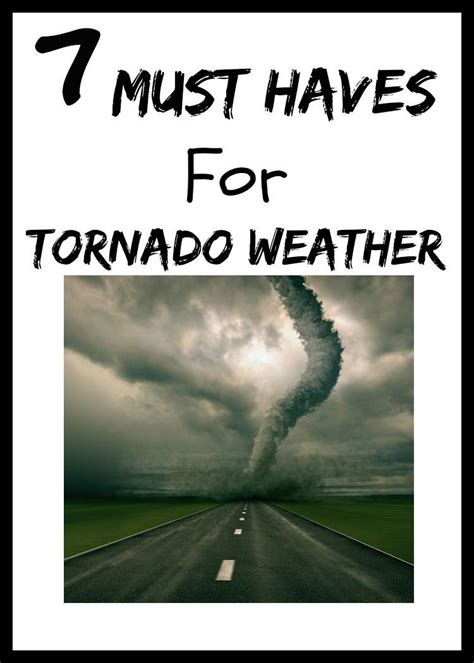 Your Must Haves For The Season by Must Haves For Tornado Season And Severe Weather