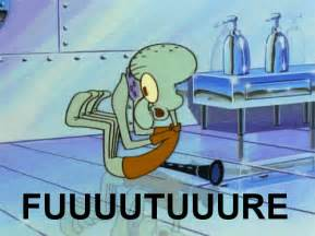 Squidward Future Meme - twenty first century journalism the future is coming are