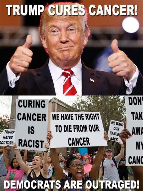 Cancerous Memes - trump cures cancer trump derangement syndrome know your meme