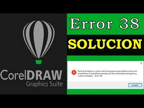 corel draw x4 error 38 how to fix it soluci 243 n al error 38 de corel draw x5 x6 y x7 2016