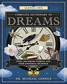 the dictionary of dreams and their meanings books llewellyn s complete dictionary of dreams 1 000