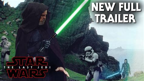watch new star wars movie name and release date star wars the last jedi new full trailer release date