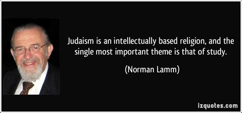 theme based quotes judaism is an intellectually based religion and the
