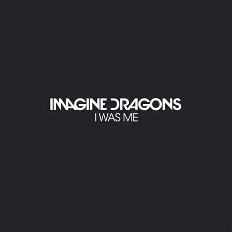 imagine testo inglese imagine dragons i was me testo traduzione e audio