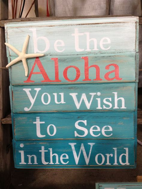 beach signs home decor beach wooden signs be the aloha you wish to see in by