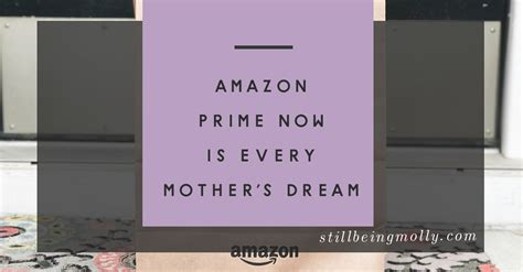 Amazon Gift Card Prime Now - mother s day archives still being molly