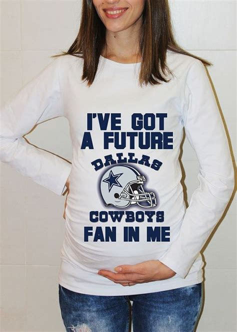 future cowboys fan maternity shirt 254 best images about dallas cowboys on pinterest