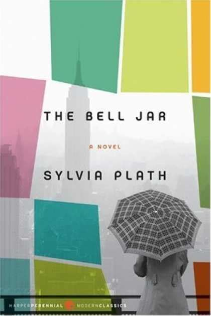 the bell jar books the bell jar by sylvia plath books worth reading
