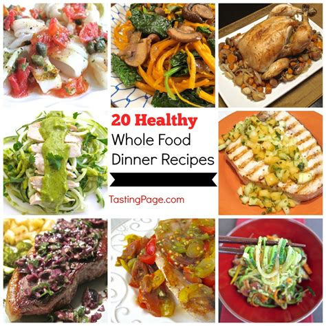 20 healthy whole food dinner recipes tasting page