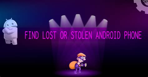 android lost find lost or stolen android phone nerdynaut