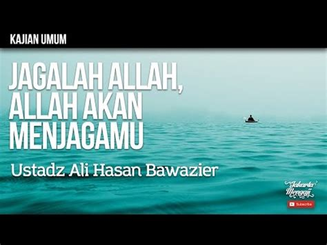 Dongeng Jagalah Allah Allah Akan Menjagamu kajian islam jagalah allah allah akan menjagamu ustadz ali hasan bawazier