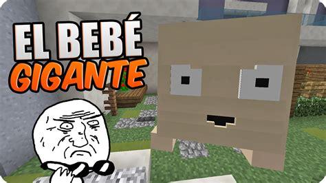 el beb es un b0185y0l38 tengo un bebe gigante lol who s your daddy en minecraft youtube
