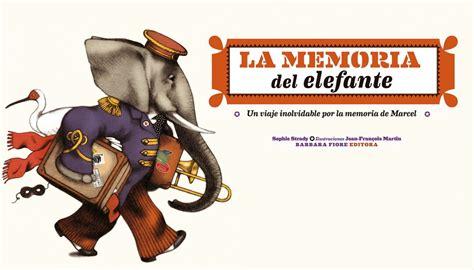 libro la memoria de los la memoria del elefante por sophie strady barbara fiore editora