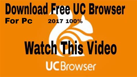 download youtube uc browser how to download uc browser for pc in windows any windows