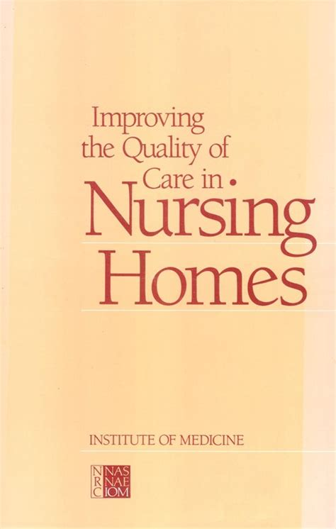 improving the quality of care in nursing homes the