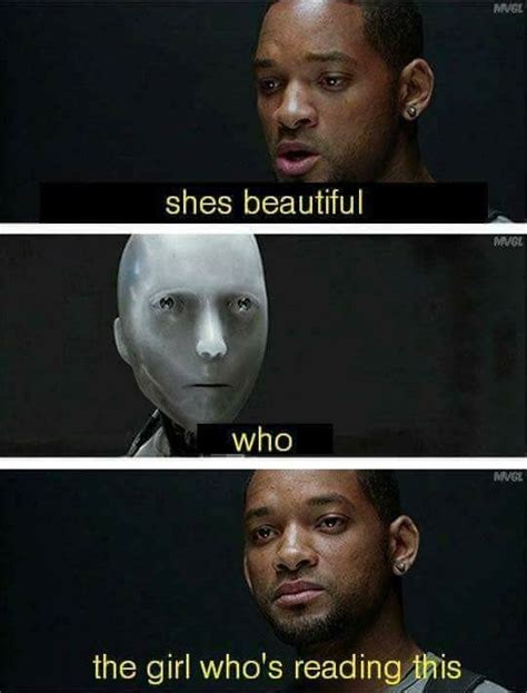 I Robot Meme - irobot she s beautiful who is the girl reading this