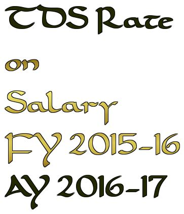 mat rate in india ay 2015 16 tds rate on salary fy 2015 16 ay 2016 17