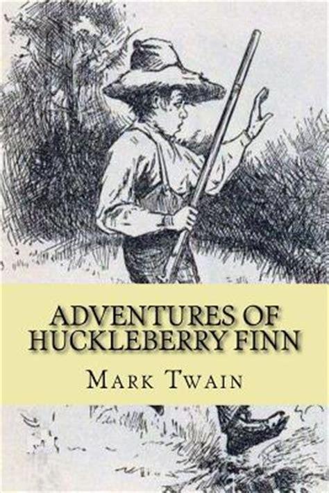adventures of huckleberry finn books adventures of huckleberry finn paperback tattered