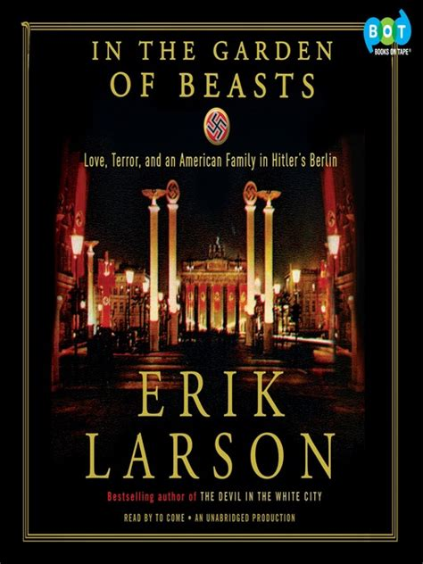 in the garden of beasts by erik larson book in the garden of beasts fort bend county libraries