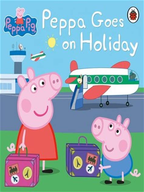 peppa goes on holiday b00r3c1s90 peppa pig series 183 overdrive ebooks audiobooks and videos for libraries