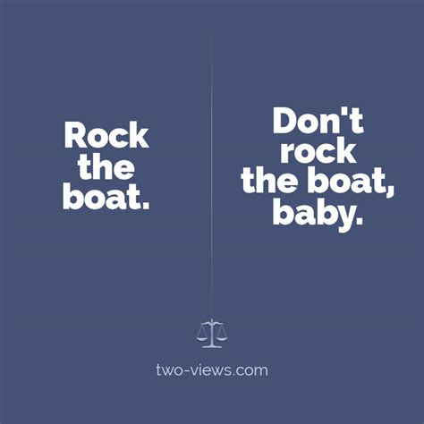 don t rock the boat don t rock the boat baby rock the boat or don t rock the boat two views