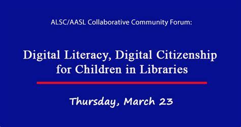 Forum And Citizenship by Community Forum On Digital Literacy Digital Citizenship