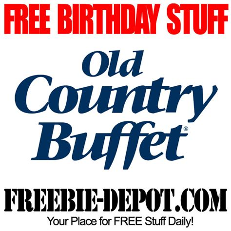 country buffet coupons 2015 free birthday stuff country buffet free bday buffet all you can eat birthday freebie