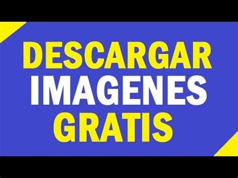 imagenes gratis libres de derechos como descargar imagenes gratis sin derechos de autor en