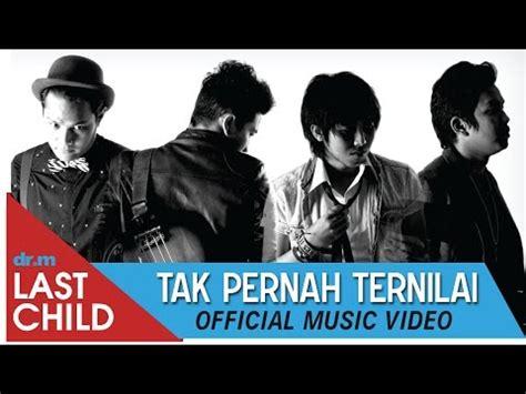 download lagu last child bukti last child tak pernah ternilai official video tpt