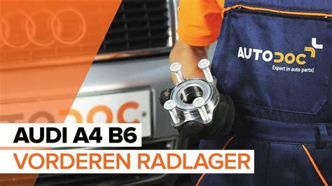 Audi A4 Radlager by Wie Audi A4 B6 Radlager Vorne Wechseln Tutorial Autodoc