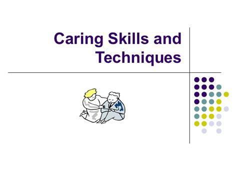 caring skills and techniques