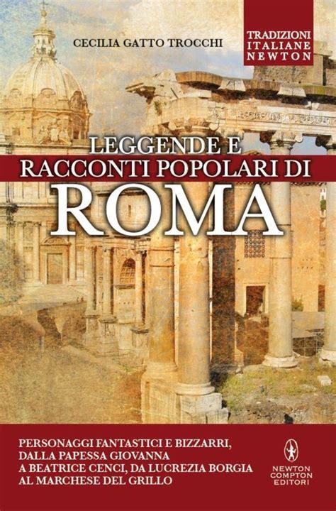 popolari roma leggende e racconti popolari di roma newton compton editori