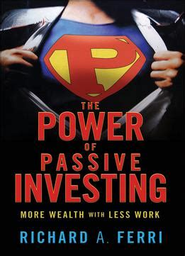 the power of investing strategies of building wealth books the power of passive investing more wealth with less work pdf
