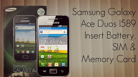Memory Card Samsung Ace 3 Samsung Galaxy Ace Duos I589 Insert Battery Sim Memory