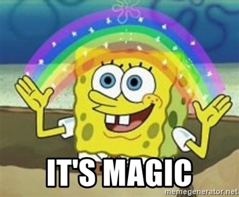 Spongebob Magic Meme - it s magic spongebob meme generator