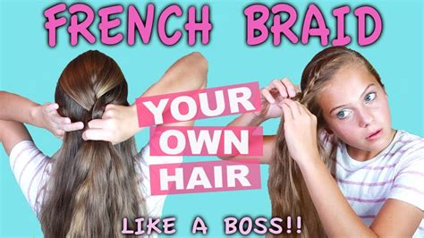 how to braid your own hair youtube how to french braid your own hair how to do your own