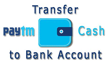 can i transfer money from bank to bank how to transfer money from paytm to bank account