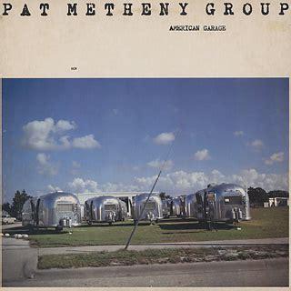 pat metheny american garage l 個性的で美しいドイツの