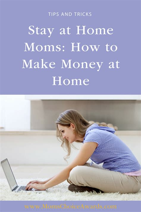 stay at home mom jobs how to find work and avoid scams stay at home moms how to make money at home